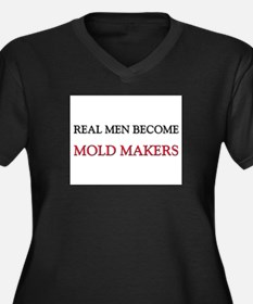 Real Men Become Mold Makers Women's Plus Size V-Ne