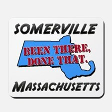 somerville massachusetts - been there, done that M