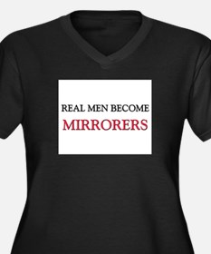 Real Men Become Mirrorers Women's Plus Size V-Neck