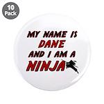 my name is dane and i am a ninja 3.5