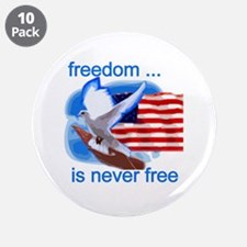 "Freedom's Never Free 3.5"" Button (10 pack)"
