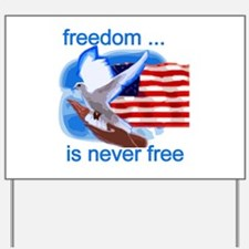 Freedom's Never Free Yard Sign