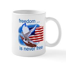 Freedom's Never Free Mug