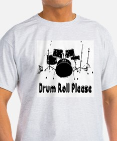 Drum Roll Please T-Shirt