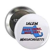 """salem massachusetts - been there, done that 2.25"""""""