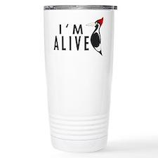 I'm Alive -- Woodpecker Travel Mug