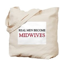 Real Men Become Midwives Tote Bag