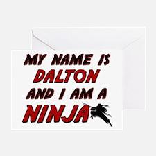 my name is dalton and i am a ninja Greeting Card