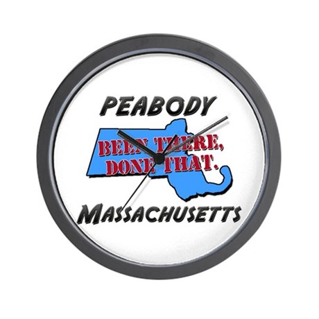 peabody massachusetts - been there, done that Wall