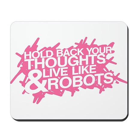 Live Like Robots Mousepad