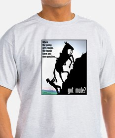 Got Mule? (Man) T-Shirt