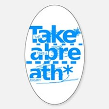 Take A Breath. Oval Decal