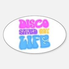 Disco Saved My Life Oval Decal