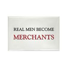 Real Men Become Merchants Rectangle Magnet