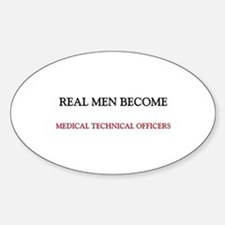 Real Men Become Medical Technical Officers Decal