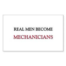 Real Men Become Mechanicians Rectangle Decal