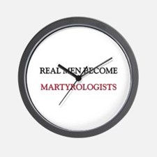 Real Men Become Martyrologists Wall Clock