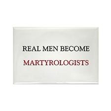 Real Men Become Martyrologists Rectangle Magnet