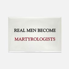 Real Men Become Martyrologists Rectangle Magnet