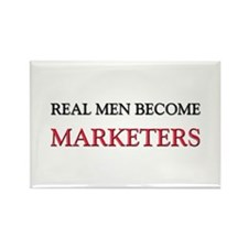 Real Men Become Marketers Rectangle Magnet