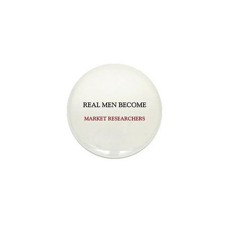 Real Men Become Market Researchers Mini Button (10