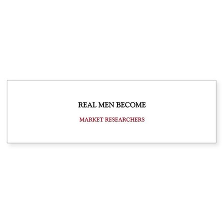 Real Men Become Market Researchers Sticker (Bumper