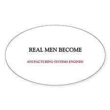 Real Men Become Manufacturing Systems Engineers St