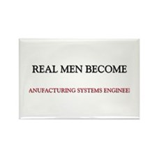 Real Men Become Manufacturing Systems Engineers Re