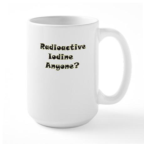 Radioative Iodine Anyone? Large Mug