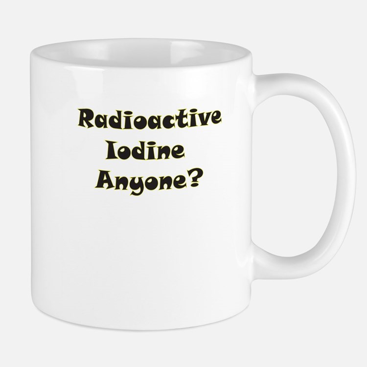 Radioative Iodine Anyone? Mug