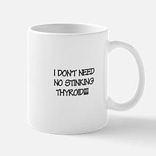 Stinking thyoid Mug