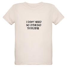 Stinking thyoid T-Shirt
