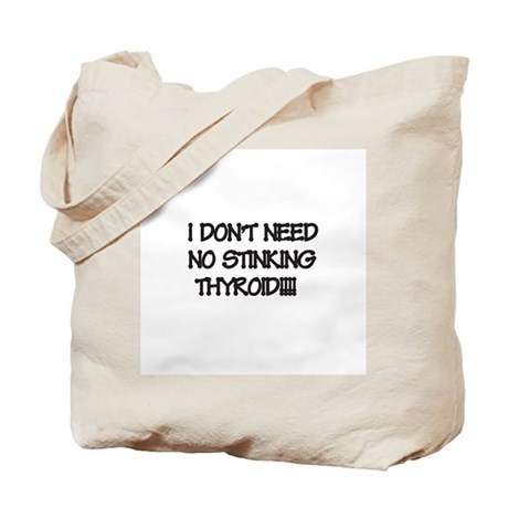 Stinking thyoid Tote Bag