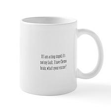 Chemo makes me stupid! Mug