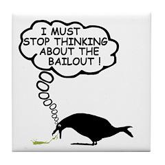 Anti bailout Tile Coaster