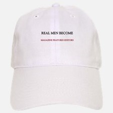 Real Men Become Magazine Features Editors Baseball Baseball Cap