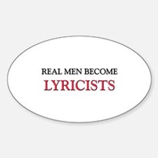 Real Men Become Lyricists Oval Decal