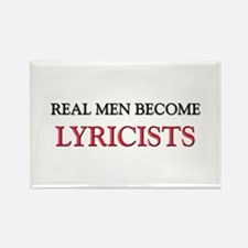 Real Men Become Lyricists Rectangle Magnet