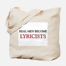Real Men Become Lyricists Tote Bag