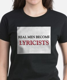 Real Men Become Lyricists Tee