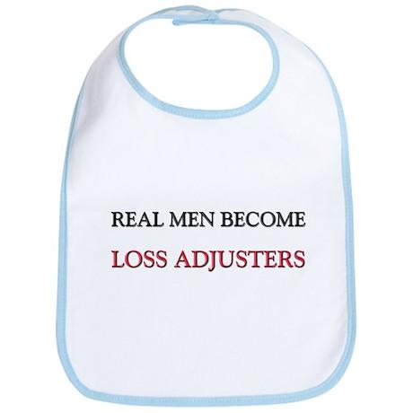Real Men Become Loss Adjusters Bib