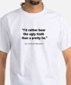 Ugly Truth Shirt