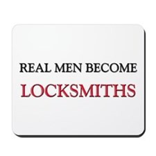 Real Men Become Locksmiths Mousepad