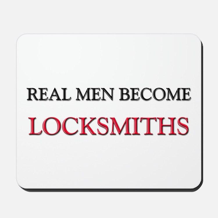 Real Men Become Locksmiths Mousepad