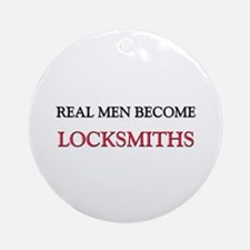 Real Men Become Locksmiths Ornament (Round)