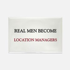 Real Men Become Location Managers Rectangle Magnet