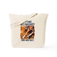 Fast Fun & Dirty Tote Bag