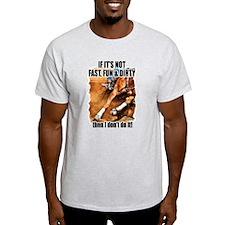 Fast Fun & Dirty T-Shirt