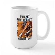 Fast Fun & Dirty Mug