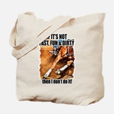 Fast Fun & Dirty Tote Bag